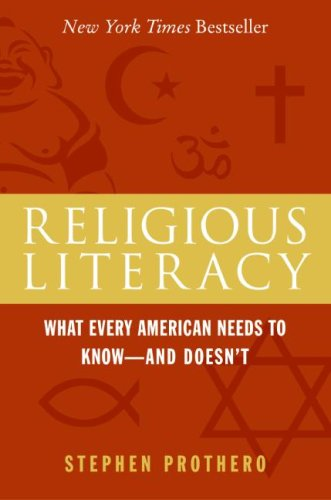 Religious Literacy: What Every American Needs to Know--And Doesn't 9780060846701