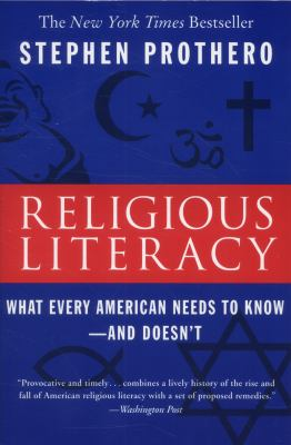Religious Literacy: What Every American Needs to Know--And Doesn't 9780060859527