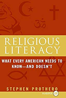 Religious Literacy: What Every American Needs to Know--And Doesn't 9780061233210