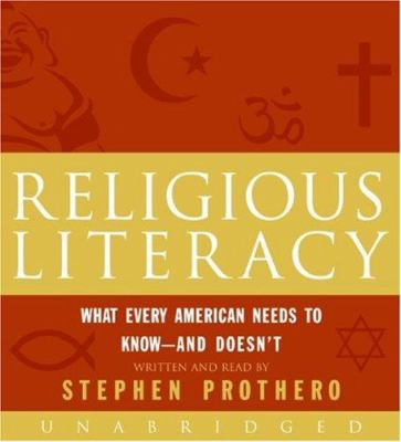 Religious Literacy: What Every American Needs to Know--And Doesn't 9780061236334