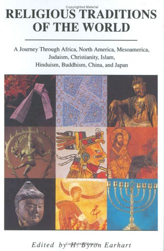 Religious Traditions of the World: A Journey Through Africa, Mesoamerica, North America, Judaism, Christianity, Isl 9780060621155