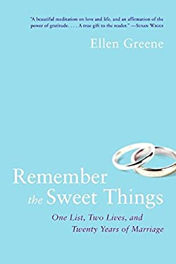 Remember the Sweet Things: One List, Two Lives, and Twenty Years of Marriage