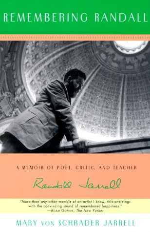 Remembering Randall: A Memoir of Poet, Critic, and Teacher Randall Jarrell