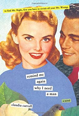 Remind Me Again Why I Need a Man