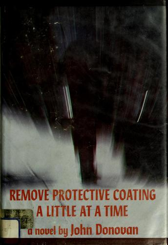 Remove Protective Coating a Little at a Time