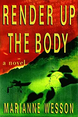 Render Up the Body: A Novel of Suspense
