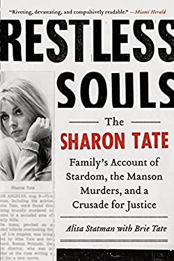 Restless Souls: The Sharon Tate Family's Account of Stardom, the Manson Murders, and a Crusade for Justice 9780062008053