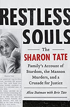Restless Souls: The Sharon Tate Family's Account of Stardom, the Manson Murders, and a Crusade for Justice 9780062008046