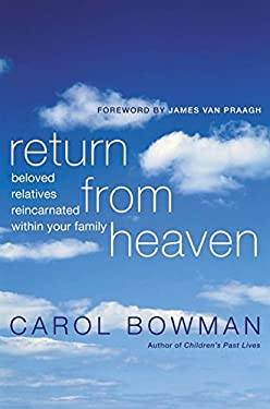 Return from Heaven: Beloved Relatives Reincarnated Within Your Family 9780060195717