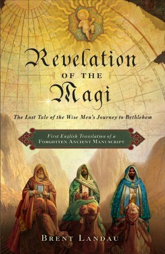 Revelation of the Magi: The Lost Tale of the Wise Men's Journey to Bethlehem 9780061947032