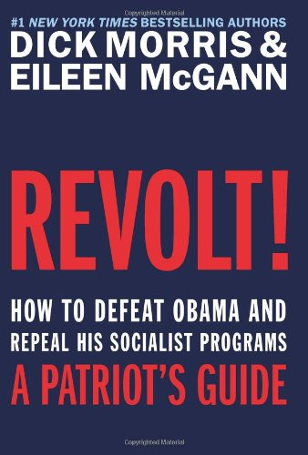 Revolt!: How to Defeat Obama and Repeal His Socialist Programs 9780062073303
