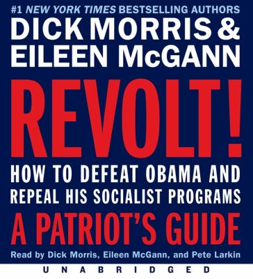 Revolt!: How to Defeat Obama and Repeal His Socialist Programs: A Patriot's Guide 9780062084934