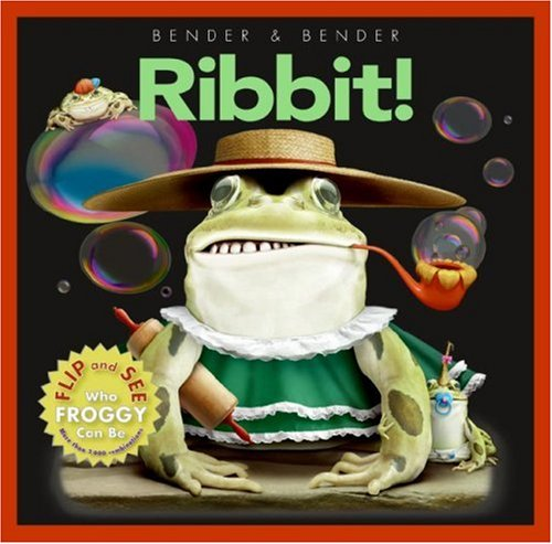 Ribbit!: Flip and See Who Froggy Can Be
