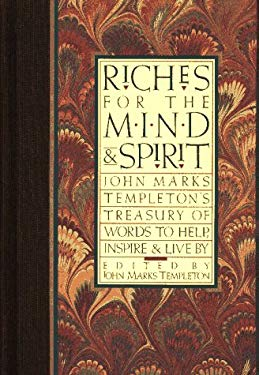 Riches for the Mind and Spirit: John Marks Templeton's Treasury of Words to Help, Inspire, and Live by