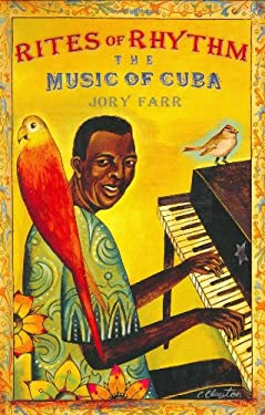 Rites of Rhythm: The Music of Cuba 9780060090302