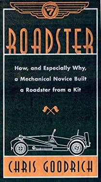 Roadster: How (And Especially Why) a Mechanical Novice Built a Sports Car from a Kit