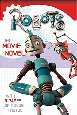 Robots: The Movie Novel