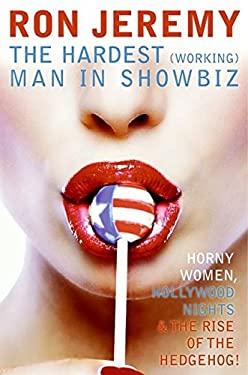 Ron Jeremy: The Hardest (Working) Man in Showbiz 9780060840822