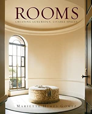 Rooms: Creating Luxurious, Livable Spaces 9780060083700