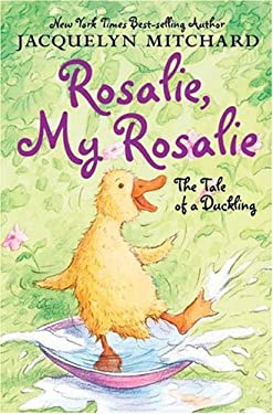 Rosalie, My Rosalie: The Tale of a Duckling
