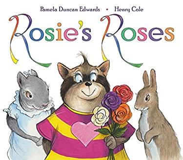 Rosie's Roses 9780060289973