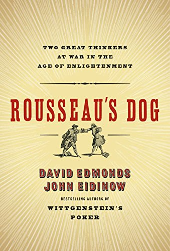 Rousseau's Dog: Two Great Thinkers at War in the Age of Enlightenment 9780060744908