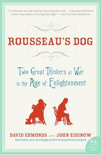 Rousseau's Dog: Two Great Thinkers at War in the Age of Enlightenment 9780060744915