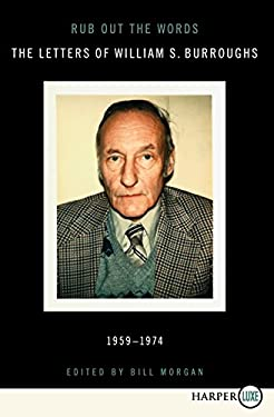 Rub Out the Words: The Letters of William S. Burroughs, 1959-1974 9780062088864