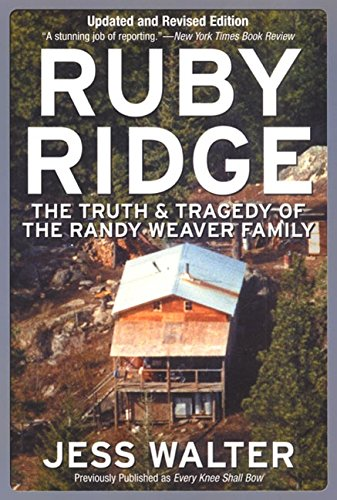 Ruby Ridge: The Truth and Tragedy of the Randy Weaver Family 9780060007942