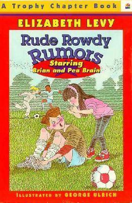 Rude Rowdy Rumors: Starring Brian and Pea Brain