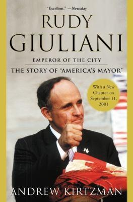 Rudy Giuliani: Emporer of the City 9780060093891