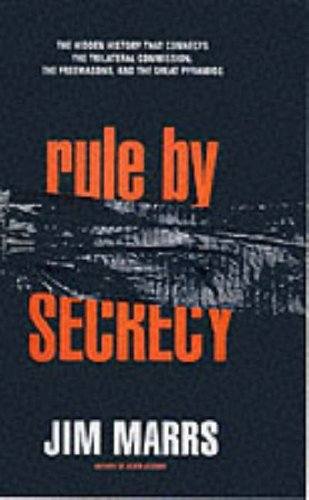 Rule by Secrecy: The Hidden History That Connects the Trilateral Commision, the Freemasons and the Great Pyramids 9780060193683