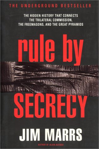 Rule by Secrecy: Hidden History That Connects the Trilateral Commission, the Freemasons, and the Great Pyramids, the 9780060931841