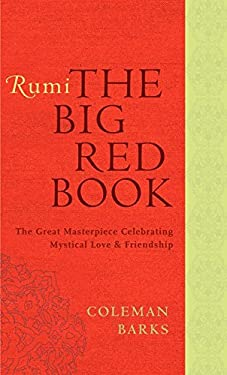 Rumi: The Big Red Book: The Great Masterpiece Celebrating Mystical Love and Friendship 9780061905834