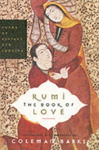 Rumi: The Book of Love: Poems of Ecstasy and Longing 9780060750503