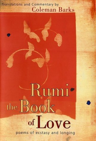 Rumi: The Book of Love: Poems of Ecstasy and Longing 9780060523169