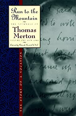 Run to the Mountain: The Story of a Vocationthe Journal of Thomas Merton, Volume 1: 1939-1941 9780060654757