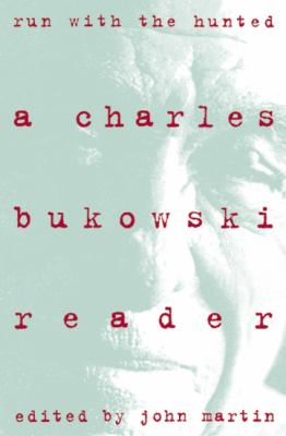 Run with the Hunted Charles Bukowski