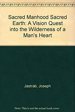 Sacred Manhood, Sacred Earth