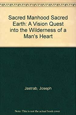 Sacred Manhood, Sacred Earth