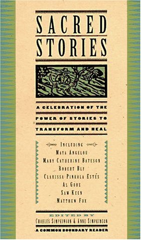 Sacred Stories: A Celebration of the Power of Story to Transform and Heal