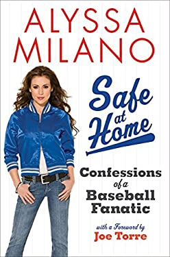 Safe at Home: Confessions of a Baseball Fanatic 9780061625107
