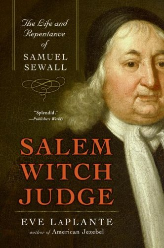 Salem Witch Judge: The Life and Repentance of Samuel Sewall 9780060859602