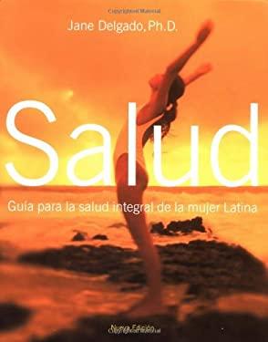 Salud (Spa): Guia Para La Salud Integral de La Mujer Latina