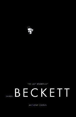 Samuel Beckett: Last Modernist, the