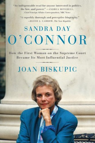 Sandra Day O'Connor: How the First Woman on the Supreme Court Became Its Most Influential Justice 9780060590192