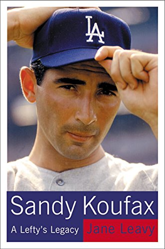 Sandy Koufax: A Lefty's Legacy 9780060195335