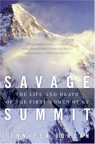 Savage Summit: The Life and Death of the First Women of K2 9780060587161