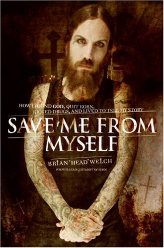Save Me from Myself: How I Found God, Quit Korn, Kicked Drugs, and Lived to Tell My Story 9780061251849
