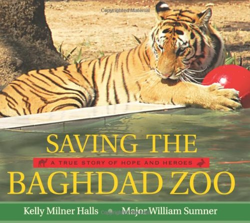 Saving the Baghdad Zoo: A True Story of Hope and Heroes 9780061772023